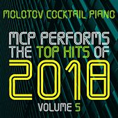 MCP Performs The Top Hits of 2018, Vol. 5 von Molotov Cocktail Piano
