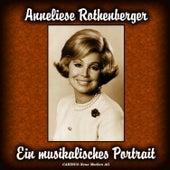 Ein Musikalisches Portrait von Anneliese Rothenberger