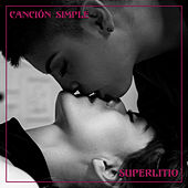Canción Simple (Radio Edit) de Superlitio