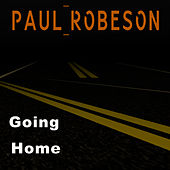 Going Home by Paul Robeson