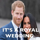 It's A Royal Wedding by Various Artists