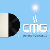 CMG Spring Compilation: 2018 by Various Artists