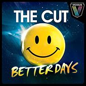 Better Days by the Cut