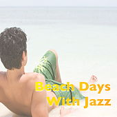 Beach Days With Jazz by Various Artists