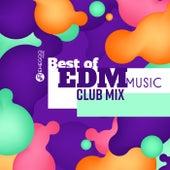 Best of EDM Music (Club Mix) von Various Artists