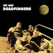 We Are Deadfingers by Deadfingers