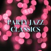 Party Jazz Classics von Various Artists