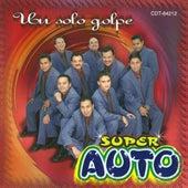 Un Solo Golpe by Super Auto