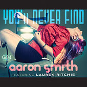 You'll Never Find (feat. Lauren Ritchie) von Aaron Smith
