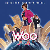 Woo - Music From The Motion Picture by Original Soundtrack