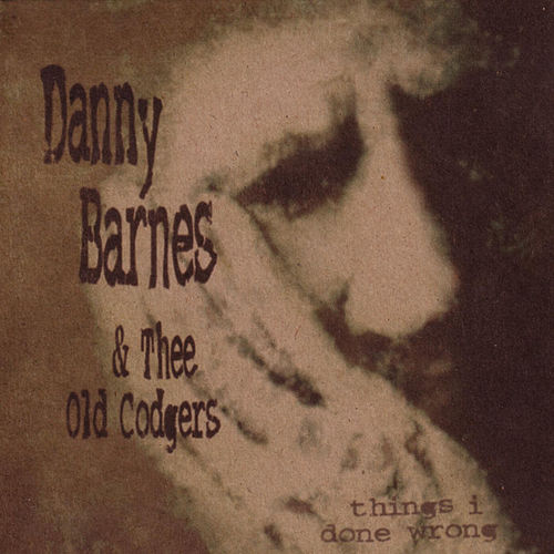 Things I Done Wrong by Danny Barnes