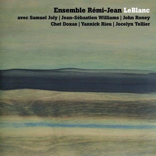 Ensemble Rémi-Jean LeBlanc by Rémi-Jean Leblanc