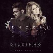 12 Horas (Acústico) de Dilsinho