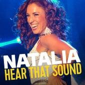 Hear That Sound by Natalia