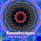 Soundscapes for Sleep (Deep Sleep, Total Relaxation, Lullaby, Soothing Sounds for Sleep, New Age Music, Inner Peace, Sweet Dreams) by Various Artists
