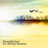 Beautiful Jazz for All Day Routine de Various Artists