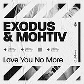 Love You No More by Exodus