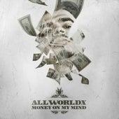Money On My Mind by AllWorldX