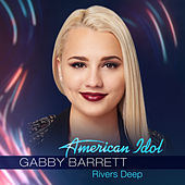 Rivers Deep by Gabby Barrett