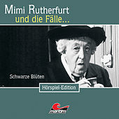 Folge 24: Schwarze Blüten von Mimi Rutherfurt