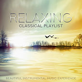 Relaxing Classical Playlist: Beautiful Instrumental Music Experience de Various Artists