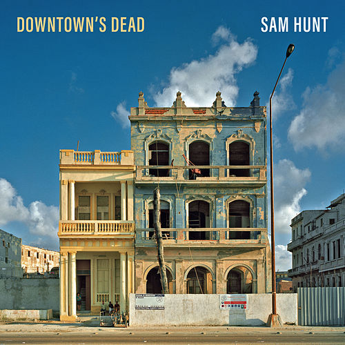 Downtown's Dead de Sam Hunt