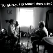 The Twilight's Calling It Quits von The Hackles