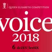 Queen Elisabeth Competition - Voice 2018 (playlist DeZES|LesSIX) (Live) von Various Artists