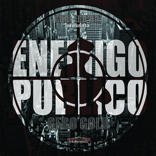 Enemigo Publico by Gebo Gold