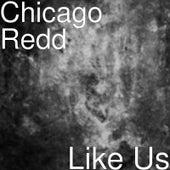 Like Us de ChicagoRedd