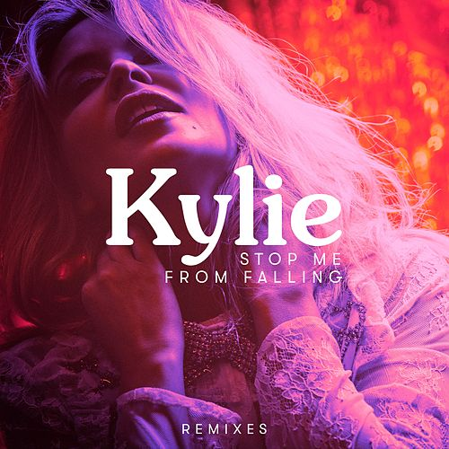 Stop Me from Falling (Remixes) de Kylie Minogue