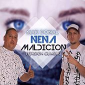 Nena Maldición (Versión Cumbia) (Single) de Mak Donal