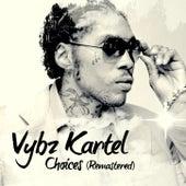 Vybz Kartel Choices Remastered by VYBZ Kartel