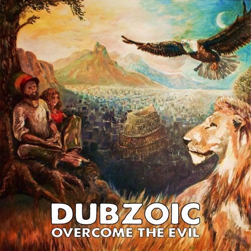 Overcome the Evil di Dubzoic