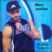 Malucão Tenha Fé by Mano Staichok