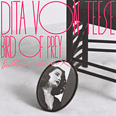 Bird of Prey (Bullion Remix) by Dita Von Teese