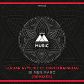 Bi Men Maro (Remixes) by Serdar Ayyildiz