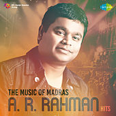 The Music of Madras - A. R. Rahman Hits by Various Artists