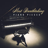 Most Breathtaking Piano Pieces de Various Artists