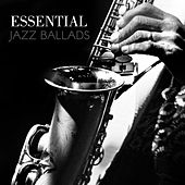 Essential Jazz Ballads (Masterpieces of Smooth and Relaxing Music) de Various Artists