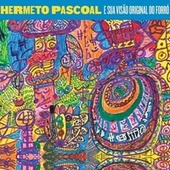 Hermeto Pascoal e Sua Visão Original do Forró von Hermeto Pascoal