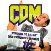 Vizinho de Baixo by Circo de Marvin