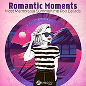 Romantic Moments (Most Memorable Summertime Pop Ballads) by Various Artists