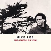 Like a Tree in the Wind von Mike Lee