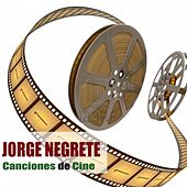 Canciones de Cine by Jorge Negrete