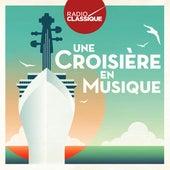 Une croisière en musique (Radio Classique) de Various Artists