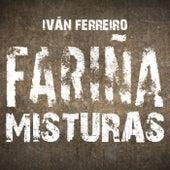 Fariña Misturas de Ivan Ferreiro