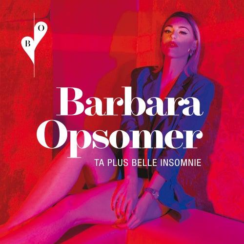 Ta plus belle insomnie de Barbara Opsomer