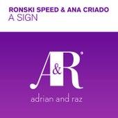 A Sign von Ronski Speed and Ana Criado