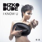 I Know U von Dizkodude